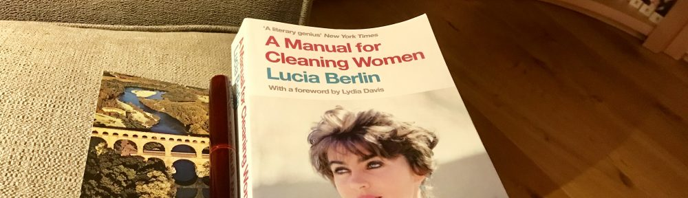 Lucia Berlin, cover of my edition of A Manual for Cleaning Women