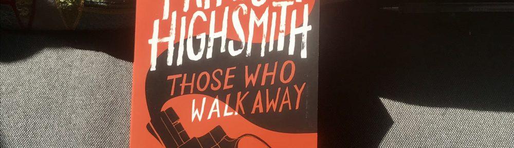 Patricia Highsmith Those who walk away cover